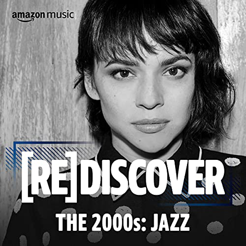 REDISCOVER The 2000s: Jazz