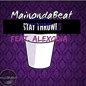 Stay Throwed (feat. Alexodia)