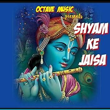 Shyam KE Jaisa