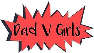 Dad V Girls