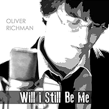 Will I Still Be Me