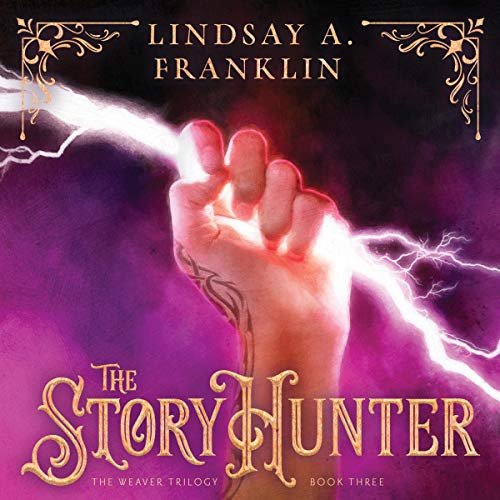 The Story Hunter: The Weaver Trilogy, Book 3