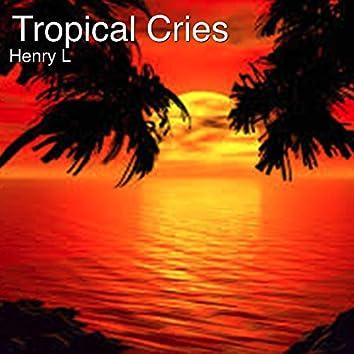 Tropical Cries