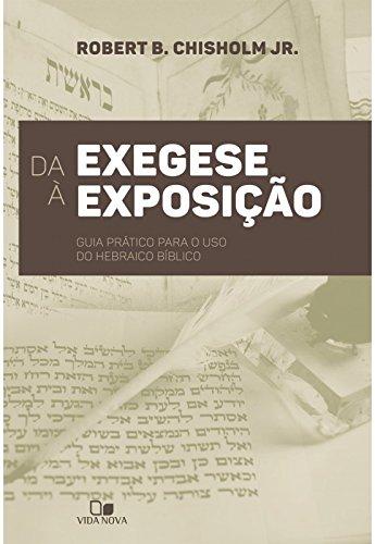 Da exegese à exposição - guia prático para o uso do hebraico bíblico
