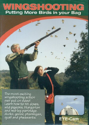 Wingshooting - Putting More Birds in Your Bag (Eye-Cam)