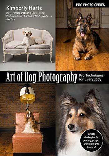 Art of Dog Photography: Pro Techniques for Everybody (Pro Photo Series)
