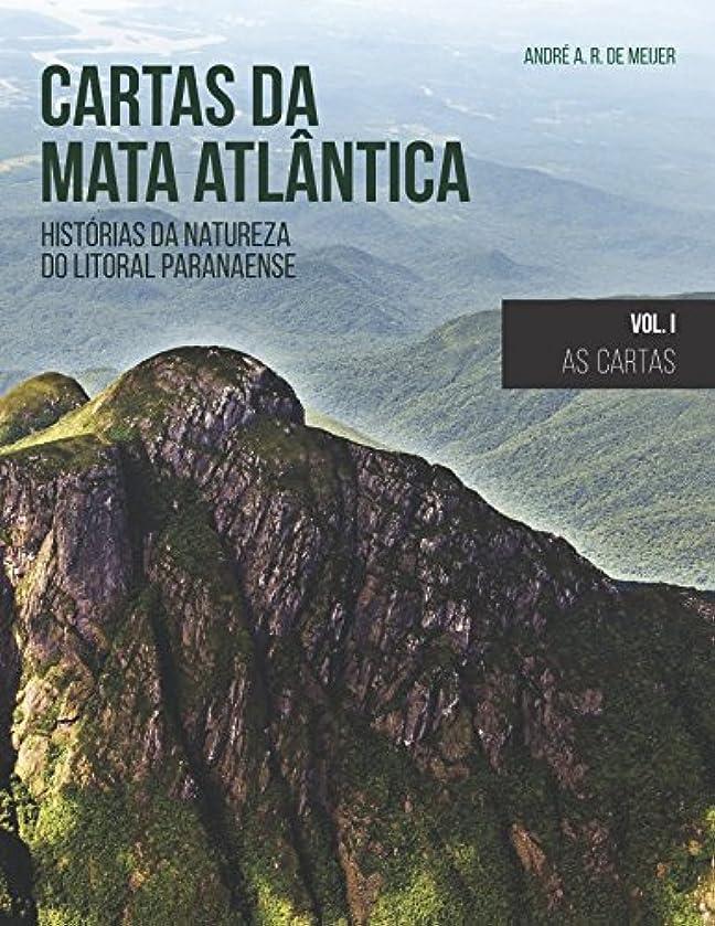 Cartas da Mata Atlantica: histórias da natureza do litoral paranaense (Portuguese Edition)