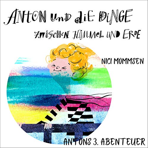 Anton und die Dinge zwischen Himmel und Erde 3 Titelbild