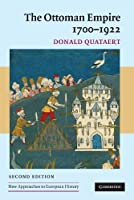 The Ottoman Empire, 1700-1922 (New Approaches to European History) by Donald Quataert(2005-09-19)