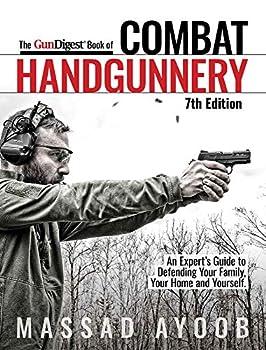 Gun Digest Book of Combat Handgunnery 7th Edition