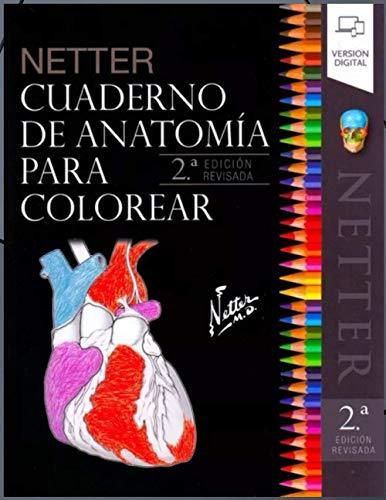 cuaderno de anatomia para colorear netter: anatomia humana netter libro de anatomia para colorear