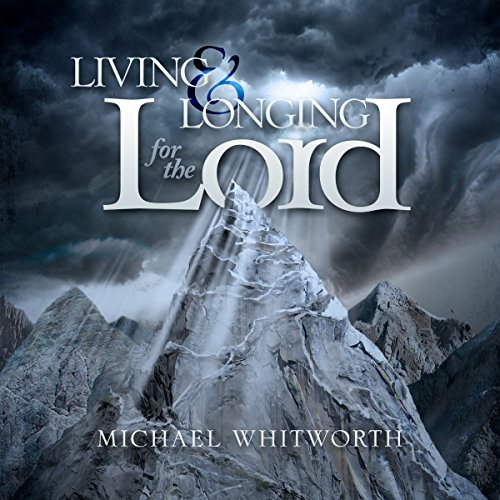 Living & Longing for the Lord: A Guide to 1-2 Thessalonians audiobook cover art
