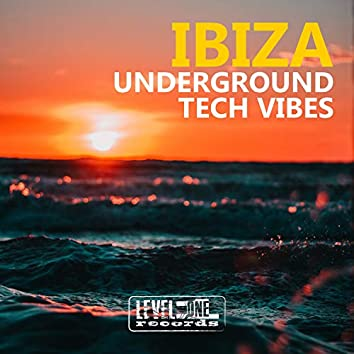 Ibiza Underground Tech Vibes