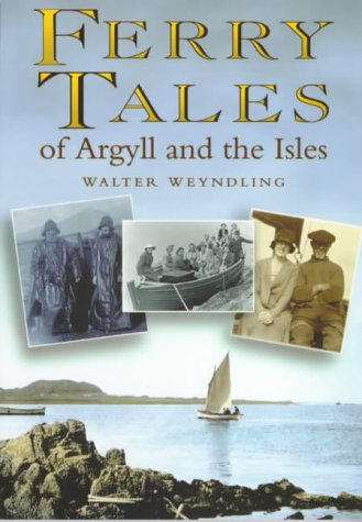 Ferry Tales of Argyll and the Isles (Regional Series)