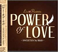 パワー・オブ・ラヴ~SWEETN by R&B~