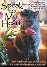Speak to My Heart: Carla Person's Step By Step Method for Shamanic Animal Communication by Carla Person