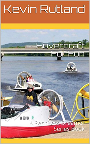 Hovercraft For Fun: A Penniless Dreamer Series Book