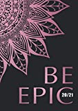 Be Epic: 365 Day Memory Journal - Daily Diary with Lined and Dated Pages, Holidays, and Yearly Calendar (A5) (Mandala Themed Memory Keepsakes Book for ... and Journaling (October Start 2020-2021))