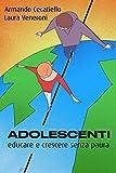 Adolescenti: educare e crescere senza paura