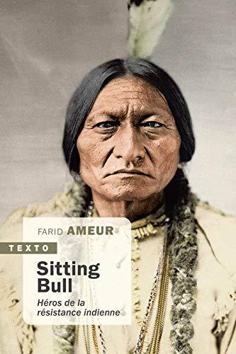 Sitting Bull: Héros de la résistance indienne