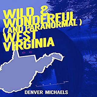 Wild and Wonderful (and Paranormal) West Virginia audiobook cover art