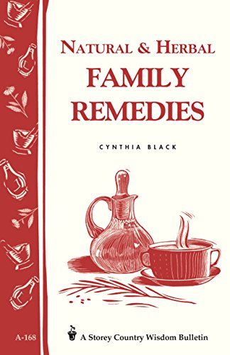 Natural & Herbal Family Remedies: Storey's Country Wisdom Bulletin A-168 (Storey Country Wisdom Bulletin) by [Cynthia Black]