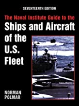 The Naval Institute Guide to the Ships and Aircraft of the U.S.Fleet