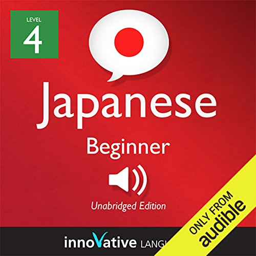 Learn Japanese - Level 4: Beginner Japanese, Volume 1: Lessons 1-56 audiobook cover art