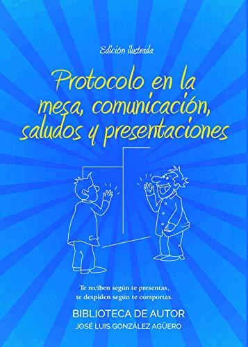 Protocolo en la mesa, comunicación,  saludos y  presentacio