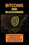 Bitcoins And Blockchains: An Introduction To Bitcoins And The Infrastructure That Underpins It: Common Blockchain Networks (English Edition)
