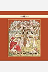 The Pied Piper of Hamelin - Illustrated by Kate Greenaway Kindle Edition