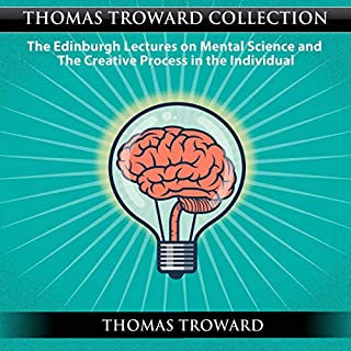 Thomas Troward Collection: The Edinburgh Lectures on Mental Science and the Creative Process in the Individual audiobook cover art