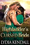 Highlander's Cursed Bride: A Steamy Scottish Historical Romance Novel (English Edition)