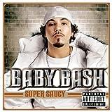 Songtexte von Baby Bash - Super Saucy