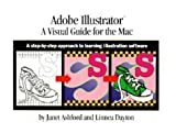 Adobe® Illustrator®: A Visual Guide for the Mac: A Step-by-Step Approach to Learning Illustration Software