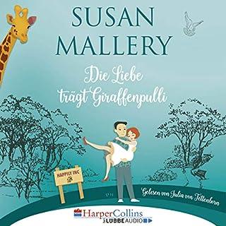Die Liebe trägt Giraffenpulli     Happily Inc 2              Autor:                                                                                                                                 Susan Mallery                               Sprecher:                                                                                                                                 Julia von Tettenborn                      Spieldauer: 12 Std. und 38 Min.     200 Bewertungen     Gesamt 4,4