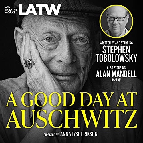 A Good Day at Auschwitz Audiobook By Stephen Tobolowsky cover art