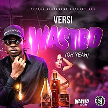 Wasted (Oh Yeah)
