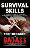 Survival Skills: A Guide with Life Saving Survival Skills for the Wilderness or any Dangerous Situation