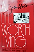 A Life Worth Living: The Selected Letters of John Holt 0814205232 Book Cover