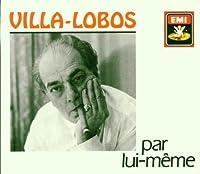 Villa-Lobos par lui-meme (2004-01-01)