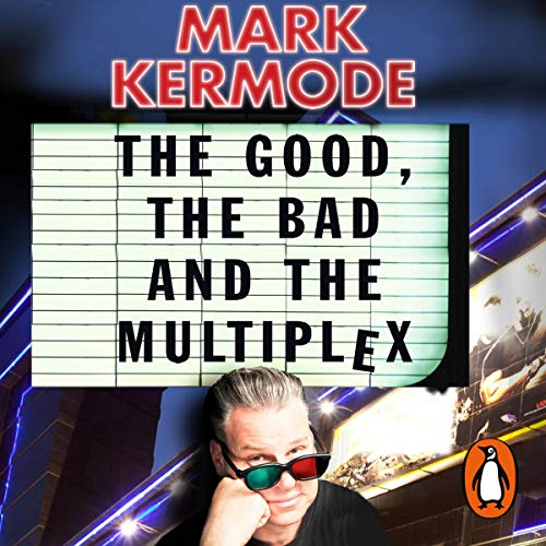 The Good, The Bad and The Multiplex audiobook cover art