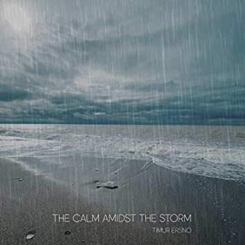 The calm amidst the storm