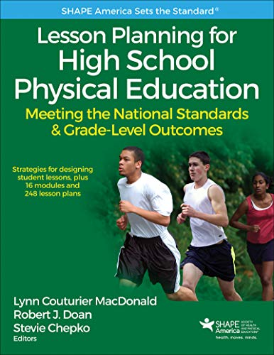 Lesson Planning for High School Physical Education: Meeting the National Standards & Grade-Level Outcomes (SHAPE America