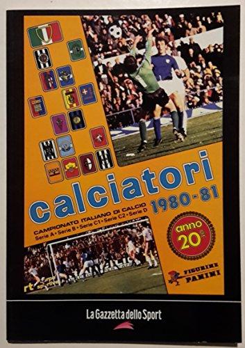 """La grande raccolta degli album Panini: """"Calciatori 1980-81"""" (Edizione editoriale de """"La Gazzetta Dello Sport"""") - (Figurine in formato stampa, NON adesive)"""