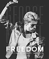 George Michael: Freedom: The Ultimate Tribute 1963-2016 (Y)