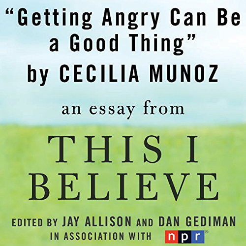 Getting Angry Can Be a Good Thing Audiobook By Cecilia Munoz cover art