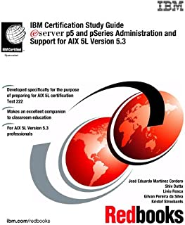 IBM Certification Study Guide P5 And Pseries Administration And Support for Aix 5l Version 5.3