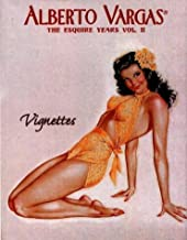 Alberto Vargas : The Esquire Years Vol. II (Vignettes) by Michael Goldberg (1997-10-02)