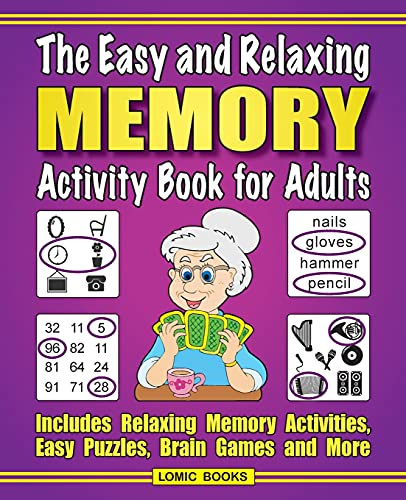 The Easy and Relaxing Memory Activity Book for Adults: Includes Relaxing Memory Activities, Easy...